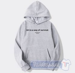 Art Is A Way Of Survival Graphic Hoodie