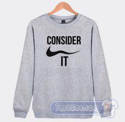 Consider It Nike Parody Graphic Sweatshirt