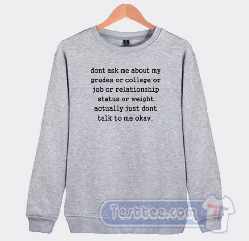 Don't Ask Me About My Grades Graphic Sweatshirt