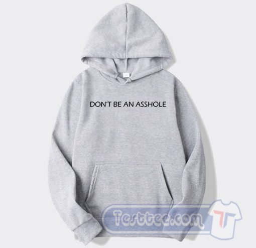 Don't Be An Asshole Graphic Hoodie