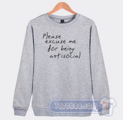 Please Excuse Me For Being Antisocial Graphic Sweatshirt