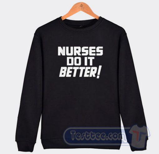 Nurses Do It Better Robert Plant Graphic Sweatshirt