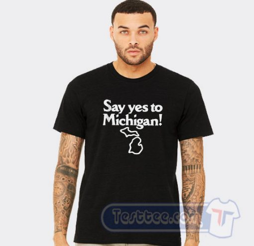 Yes To Michigan Graphic Tees