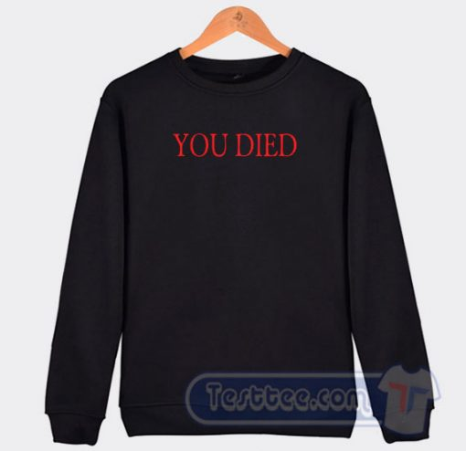 You Died Bloodborne Inspired Graphic Sweatshirt