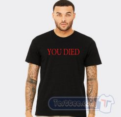 You Died Bloodborne Inspired Graphic Tees
