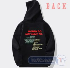 Women Do Not Have To Graphic Hoodie