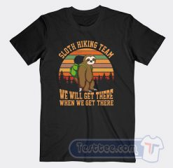 Sloth Hiking Team We Will Get There Tees
