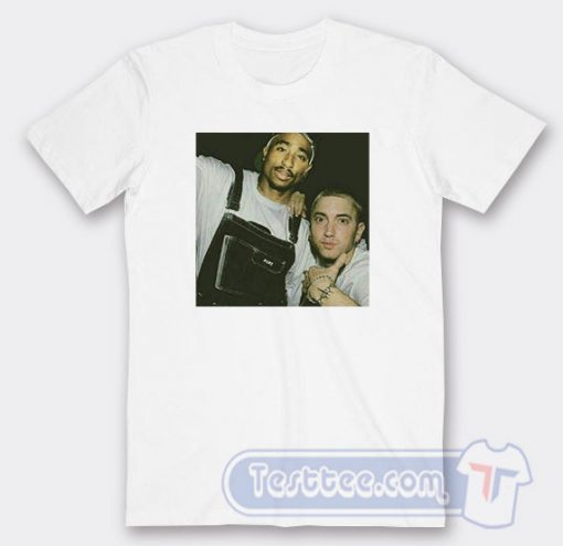 Best Photo Tupac And Eminem Tees