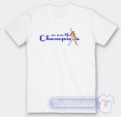 We Are The Champions Freddie Mercury Tees