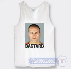 Bastard Derek Chauvin Killed George Floyd Tank Top