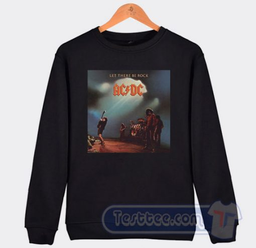 Cheap Acdc Let There Be Rock Album Sweatshirt