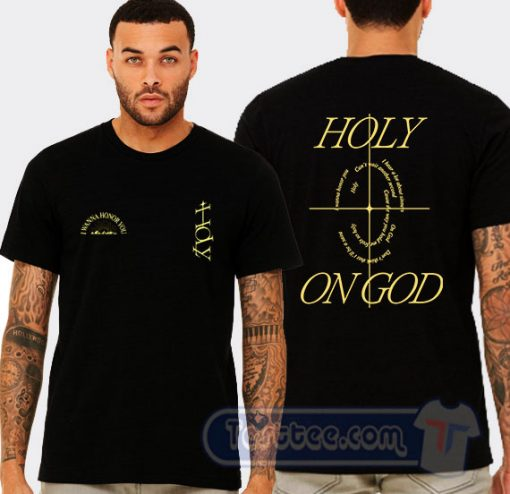Cheap Holy on God Justin Bieber Song Tees