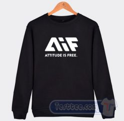 AIF Attitude is Free Sweatshirt