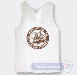 Cheap Make Way For The Cleveland Steamers Tank Top