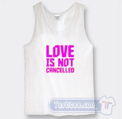 Cheap Love is Not Cancelled Tank Top