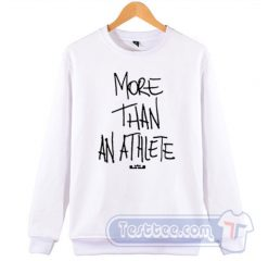 Lebron James More Than an Athlete Sweatshirt