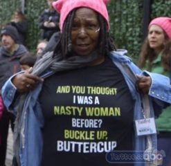 Cheap Whoopi Goldberg And You Thought I Was a Nasty Woman Tees