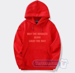 Cheap Whoopi Goldberg May The Bridges Burn Light The Way Hoodie