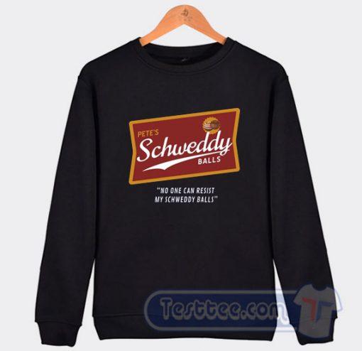 Cheap Pete's Schweddy Balls Sweatshirt