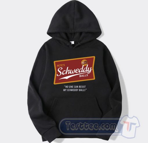 Cheap Pete's Schweddy Balls Hoodie
